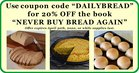 "AD: Never Buy Bread Again! Use Coupon Code ""DailyBread"" for 20% OFF"