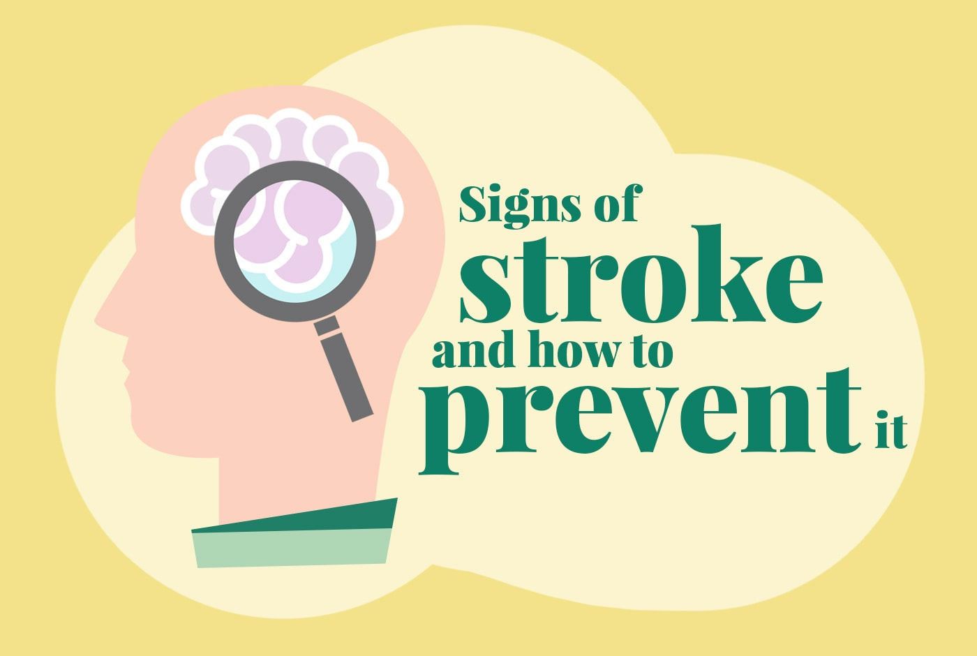SIGNS OF STROKE AND HOW TO PREVENT IT