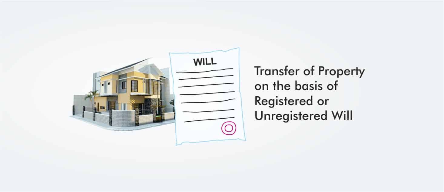 Transfer of Property on the basis of Registered or Unregistered Will