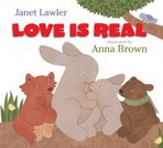 Love Is Real by Janet Lawler and Anna Brown