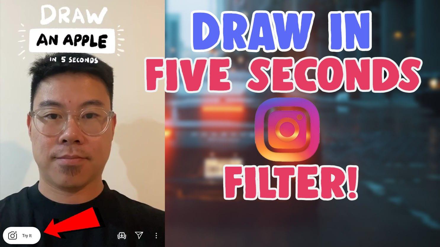 draw in 5 seconds instagram filter