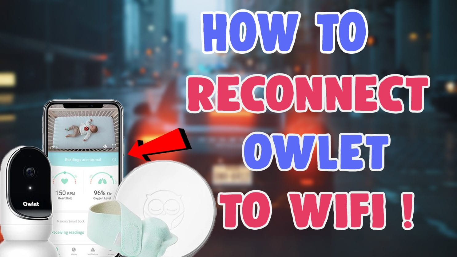 how to reconnect owlet to wifi
