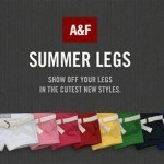 Abercrombie Fitch Summer Legs