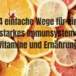 Vitamine und Ernährung für das Immunsystem