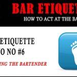 Bar Etiquette NO NOs #6: Challenging the Bartender