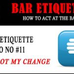 Bar Etiquette NO NOs #11: I Forgot My Change