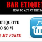 Bar Etiquette NO NOs #8: Hold My Purse