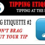 Tipping Etiquette #2- Don't Brag About Your Tip
