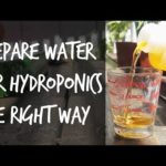 How to Prepare Water For Hydroponics - pH, TDS and ppm