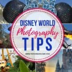 Disney Photo Tips: How To Capture Magical Memories