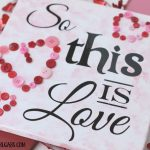 So This Is Love Valentine Art With Free Printable And Cut File