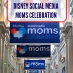 Tips For Making The Most Out Of The Disney Social Media Moms Celebration