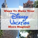 Ways To Make Your Walt Disney World Vacation Magical