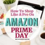Shop Like A Pro On Amazon Prime Day