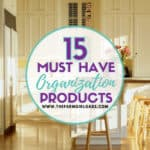 15 Must Have Organization Products