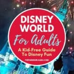 Disney World for Adults: a Kid Free Guide to Disney Fun