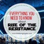 Rise Of The Resistance: Everything You Need To Know