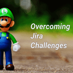 Overcoming Jira Challenges