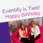 Eventify is Two