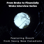 From Broke to Financially Woke Interview Series - Savvy New Canadians