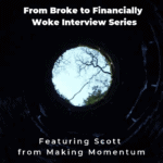 From Broke to Financially Woke Interview Series - Making Momentum