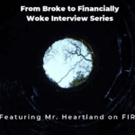 From Broke Phi Broke to Financially Woke - Mr. Heartland on FIRE