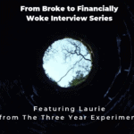 From Broke to Financially Woke - The Three Year Experiment