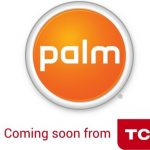 Palm is coming back through TCL Company