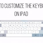 How to customize the keyboard on iPad