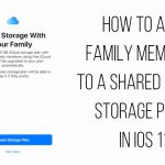 How to Add Family Members to a Shared iCloud Storage Plan in iOS 11
