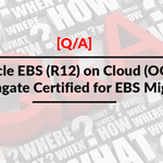[Q/A] EBS (R12) on OCI : Is Goldengate Certified for EBS Migration to Cloud??