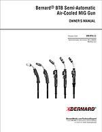 Thumbnail of the new Bernard BTB Semi-Automatic MIG Guns Owner's Manual