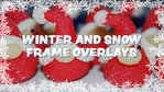 Winter and Snow Frame Overlays