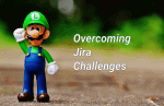 4 Common Jira Challenges and How to Overcome Them