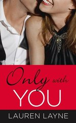 Review | Only with You (The Best Mistake #1) by Lauren Layne