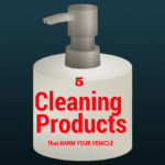 5 cleaning products that harm your vehicle, auto, auto sales, auto trades, trade in, new car, used car, auto, automobile, car care, autocare, how to, diy, diy auto, diy car care, tips, car care tips, cleaning products, harmful cleaning products, don't wash