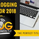 Top 6 Blogging Tips for Beginners in 2018 for Digital Marketers