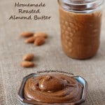 Homemade Roasted Almond Butter
