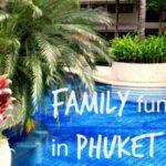 Phuket Novotel Family Fun