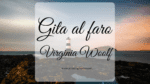 Gita al faro, di Virginia Woolf