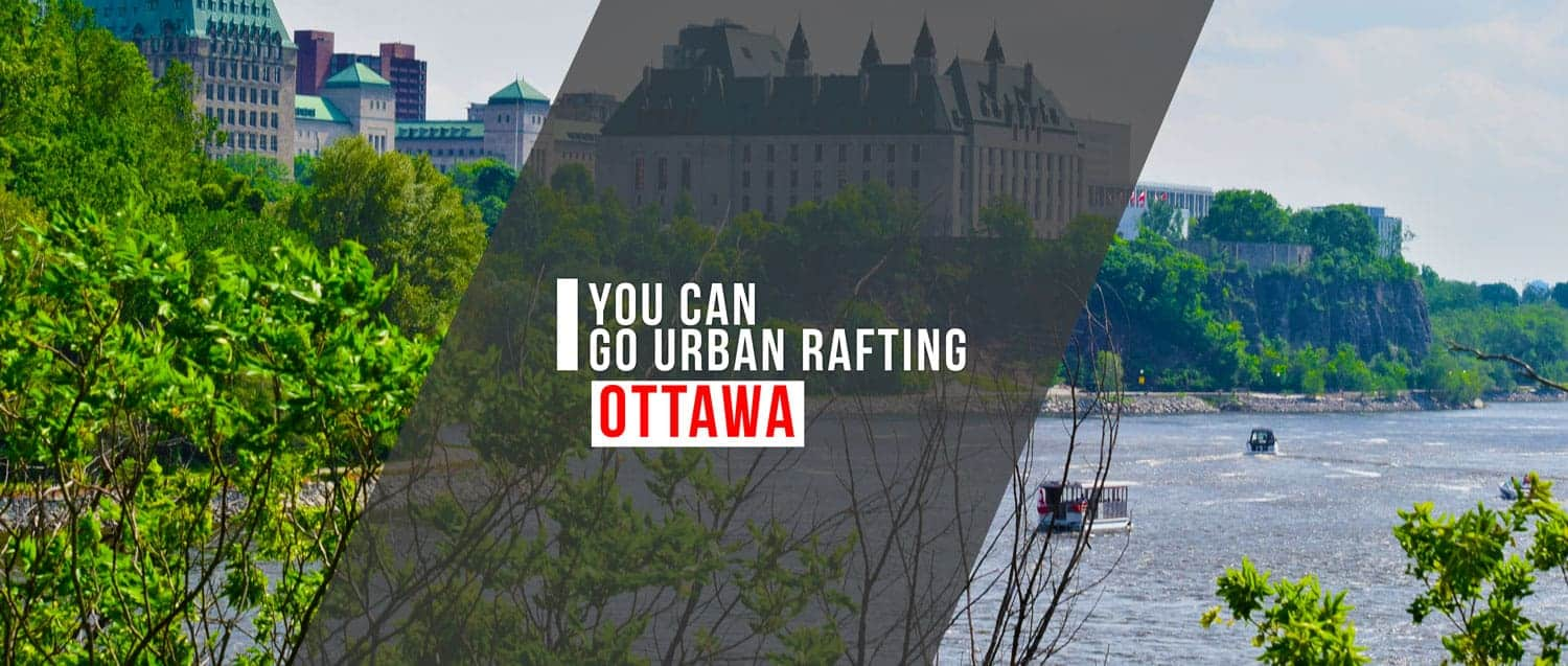 Ottawa City Rafting will take you on a whitewater rafting trip THROUGH THE CITY!