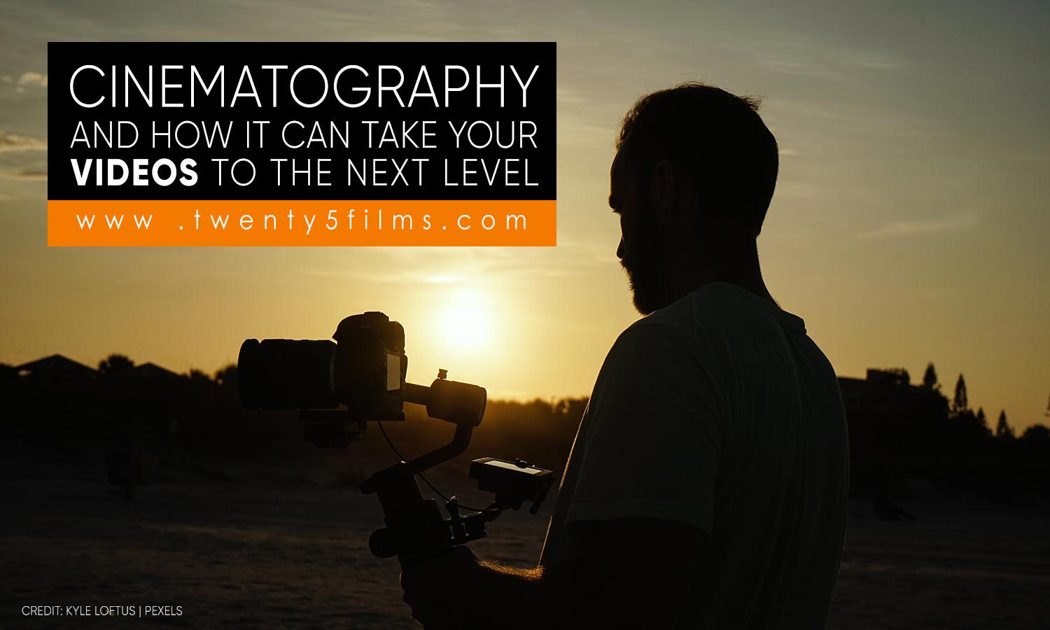 Cinematography and How It Can Take Your Videos to the Next Level