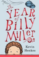 The Year of Billy Miller by Kevin Henkes, Newbery Honor Book