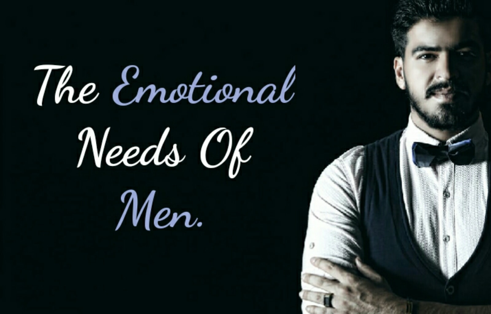 The Emotional Needs of Men