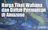 Harga Tiket Wahana dan Mesin Permainan di Amazone