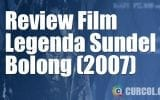 Review Film Legenda Sundel Bolong (2007)