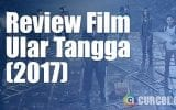 Review Film Ular Tangga (2017)