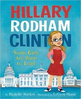 Hillary Rodham Clinton- Some Girls Are Born to Lead