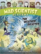 Mad Scientist Academy- The Weather Disaster