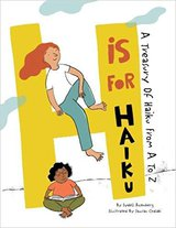 H Is For Haiku- A Treasury of Haiku from A to Z